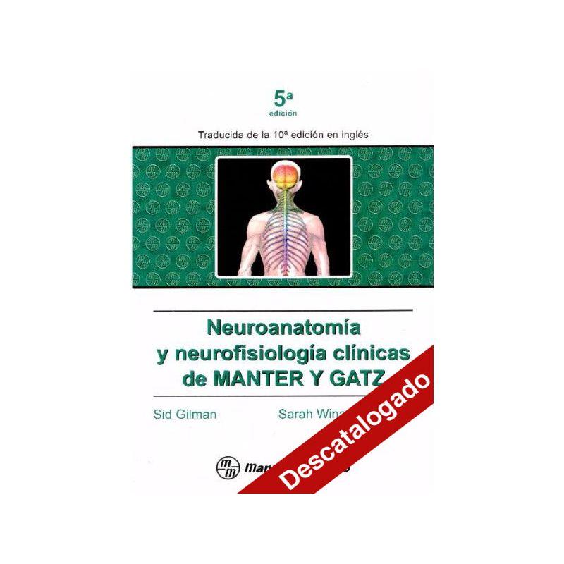 Neuroanatomía y neurofisiología clínicas de Manter y Gatz