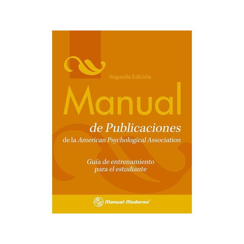 Manual de publicaciones de la APA. Guía de entrenamiento para el estudiante.