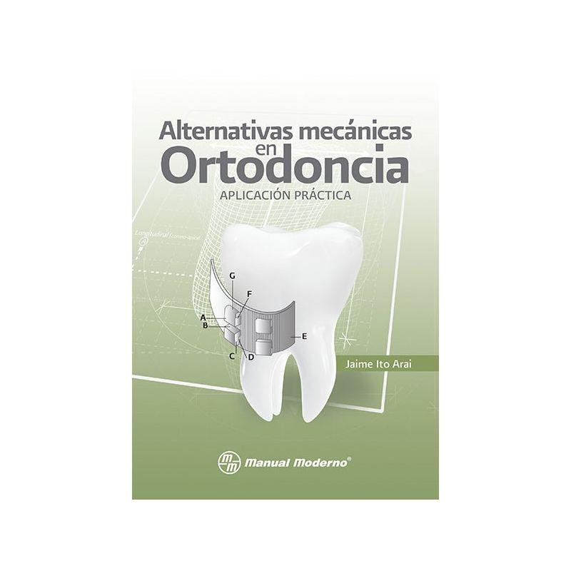 Alternativas mecánicas en ortodoncia.