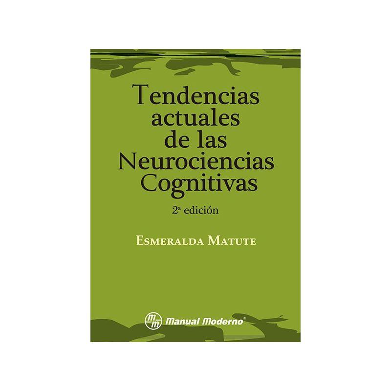 Tendencias actuales de las neurociencias cognitivas