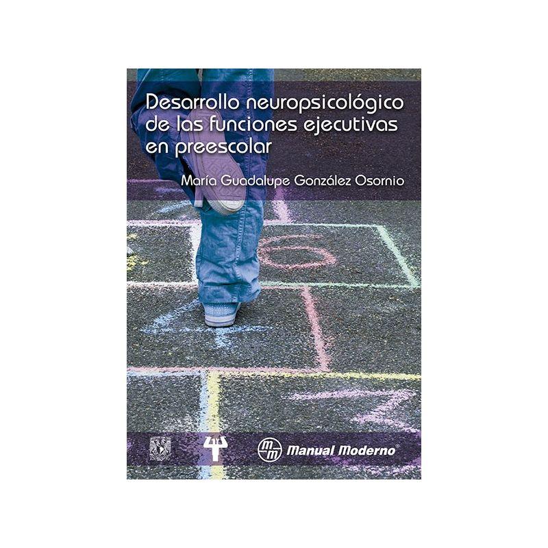 Desarrollo neurológico de las funciones ejecutivas en preescolar