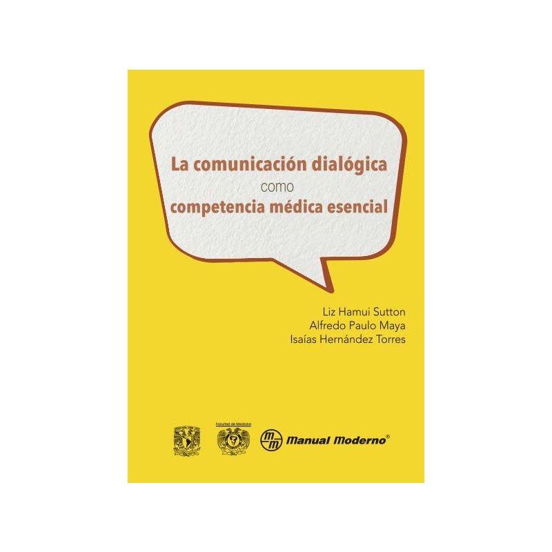 La comunicación dialógica como competencia médica esencial