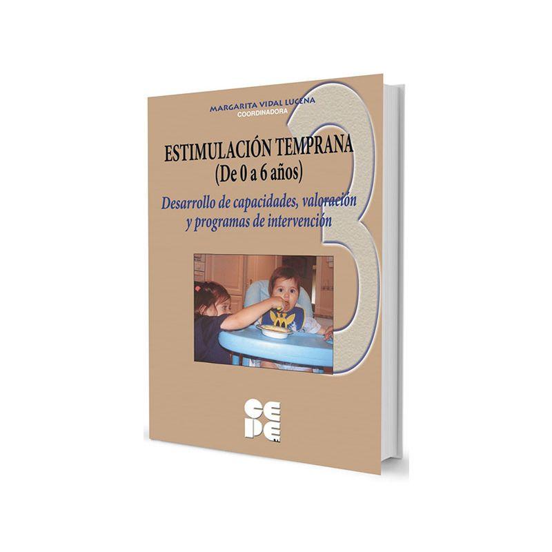 Estimulación Temprana (De 0 a 6 años). 3 Valoración temprana del desarrollo y programas de estimulación