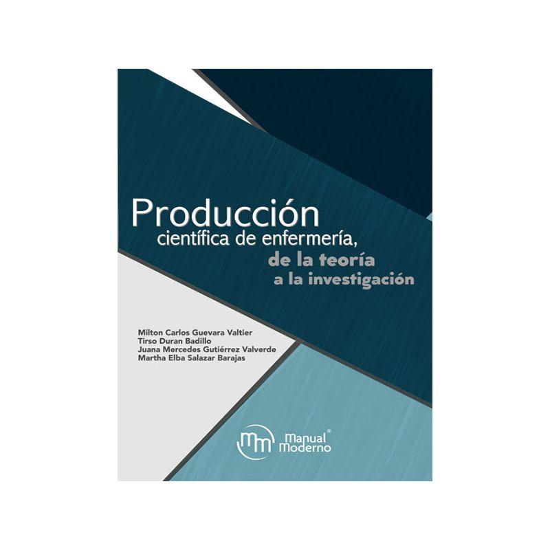Producción científica de enfermería, de la teoría a la investigación.